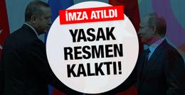 Rusya'dan Türkiye kararı yasak resmen kalktı!