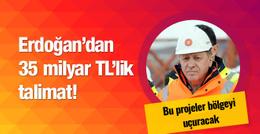 Erdoğan'dan 35 milyar liralık talimat!