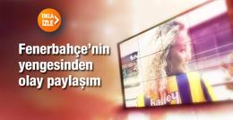 Fenerbahçe'nin Yenge'sinden olay paylaşım