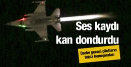 Darbe gecesi pilotların kan donduran telsiz konuşmaları