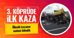 Yavuz Sultan Selim Köprüsü'nde ilk kaza ölü ve yaralı var