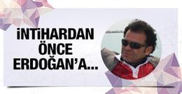 O savcı İntihardan önce Erdoğan'a mektup yazmış!
