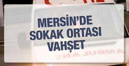 Mersin'de pompalı tüfek dehşeti