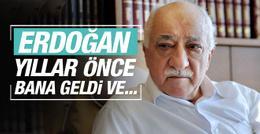 FETÖ'den şok iddia: Erdoğan yıllar önce bana geldi ve...