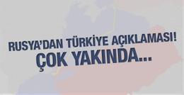 Rusya'dan Türkiye açıklaması! Yakında...