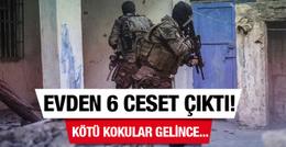 Şırnak'ta bir evden 6 ceset çıktı!