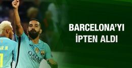 Arda Turan Barcelona'yı ipten aldı