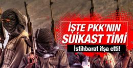 İstihbarat ifşa etti! İşte PKK'nın suikast timi