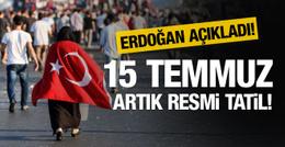 Erdoğan'dan 15 Temmuz bombası! Resmi tatil oldu