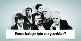 Fenerbahçe için spor yazarları neler yazdı?