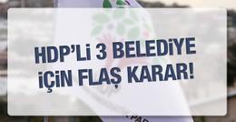 HDP'li 3 belediye kaymakamlığa bağlandı!