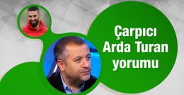 Mehmet Demirkol'dan Arda Turan yorumu
