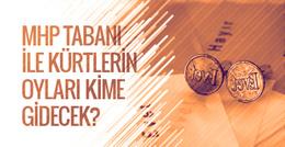 Referandum sonuçları MHP tabanı ve Kürtlerin oyu kime gidecek?