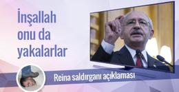 Kılıçdaroğlu'ndan ilginç Reina katili açıklaması