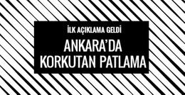 Ankara'da son dakika korkutan patlama!
