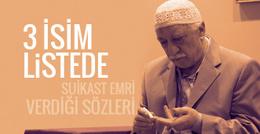 Fethullah Gülen suikast emri mi verdi? Listedeki 3 isim
