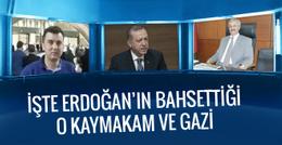 İşte Erdoğan'ın bahsettiği o kaymakam ve gazi