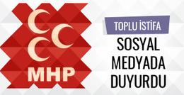 MHP'de toplu istifa sosyal medyada duyurdu