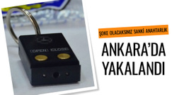 Anahtarlık sanmayın şoke olacaksınız Ankara'da yakalandı