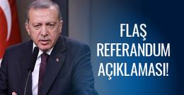 Erdoğan'dan flaş referandum açıklaması! Sinyali verdi