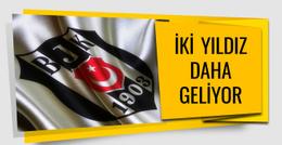 Beşiktaş'a iki yıldız isim daha yolda
