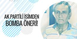 AK Partili isimden Akın Öztürk için bomba öneri!