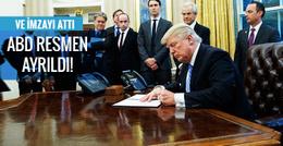 Ve Trump imzayı attı! ABD resmen ayrıldı