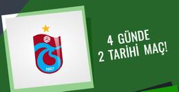 Trabzonspor 4 Günde 2 Tarihi Maç Yapacak
