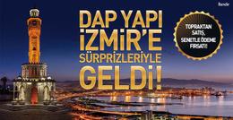 Dap Yapı İzmir'e sürprizleriyle geldi!