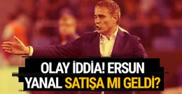 Mehmet Ali Yılmaz: Ersun Yanal satışa mı geldi?