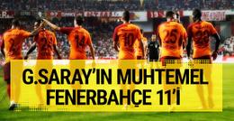Galatasaray'ın muhtemel Fenerbahçe derbisi 11'i