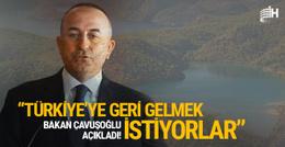 Bakan açıkladı: 'Türkiye'ye geri gelmek istiyorlar'