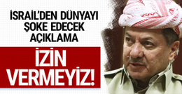 İsrail'den Barzani'ye şok destek! İzin vermeyeceğiz