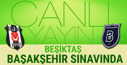 Beşiktaş-Başakşehir maçı CANLI YAYIN