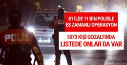 Türkiye genelinde dev operasyon 1800 gözaltı