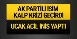 AK Partili isim uçakta kalp krizi geçirdi! Uçak acil iniş yaptı
