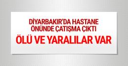 Diyarbakır'da hastane önünde çatışma: Ölü ve yaralılar var