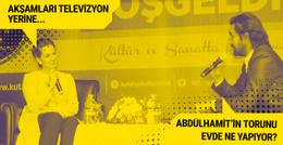 Abdülhamit'in torunu: Televizyon yerine sohbet yapıyoruz