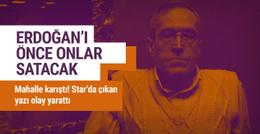 Lütfü Oflaz'dan olay yazı : Erdoğan'ı önce onlar satacak