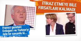 Fransız gazetecinin Erdoğan savunması herkesin ağzı açık kaldı!