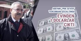 ABD'nin tercümanın evinden 1 dolar çıktı