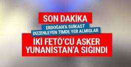 İki darbeci asker Yunanistan'a kaçtı!