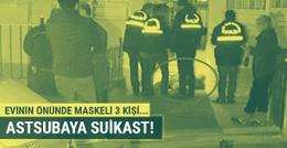 Astsubaya evinin önünde esrarengiz suikast!