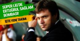 Süper Lig'de Ertuğrul Sağlam bombası! İşte yeni takımı