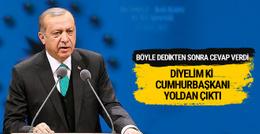 Erdoğan: Diyelim ki cumhurbaşkanı yoldan çıktı