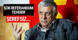 Cemil Bayık'tan referandum tehdidi! Şerefsiz...