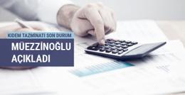 Kıdem tazminatı son durum Mehmet Müezzinoğlu açıkladı