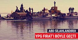 ABD'nin şımarttığı YPG Fırat Nehri'nden böyle geçti