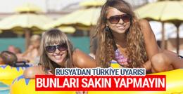 Rusya'dan vatandaşlarına Türkiye uyarısı