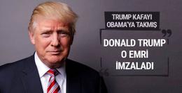 Donald Trump o emri imzaladı